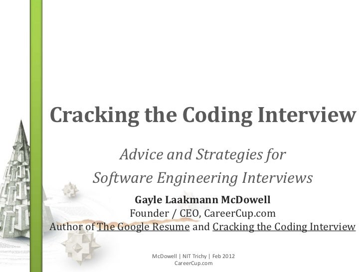 Cracking the Coding Interview            Advice and Strategies for        Software Engineering Interviews                 ...