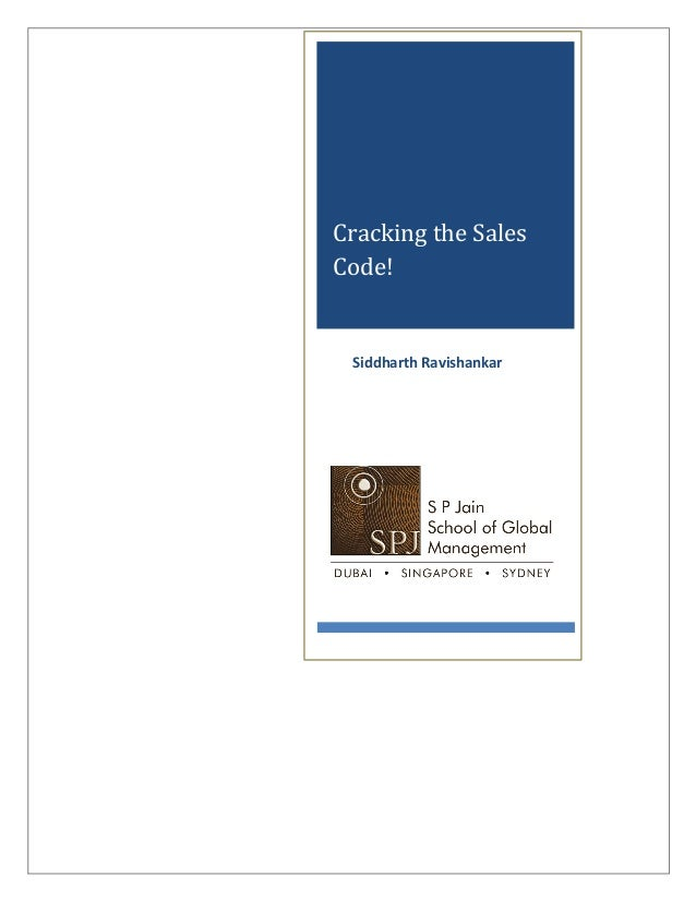 Cracking	   the	   Sales	    Code!	   	    	   	   	   	   	   Siddharth	   Ravishankar	    	   	   ...