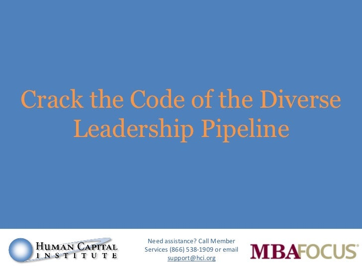 Crack the Code of the Diverse    Leadership Pipeline            Need assistance? Call Member           Services (866) 538-...