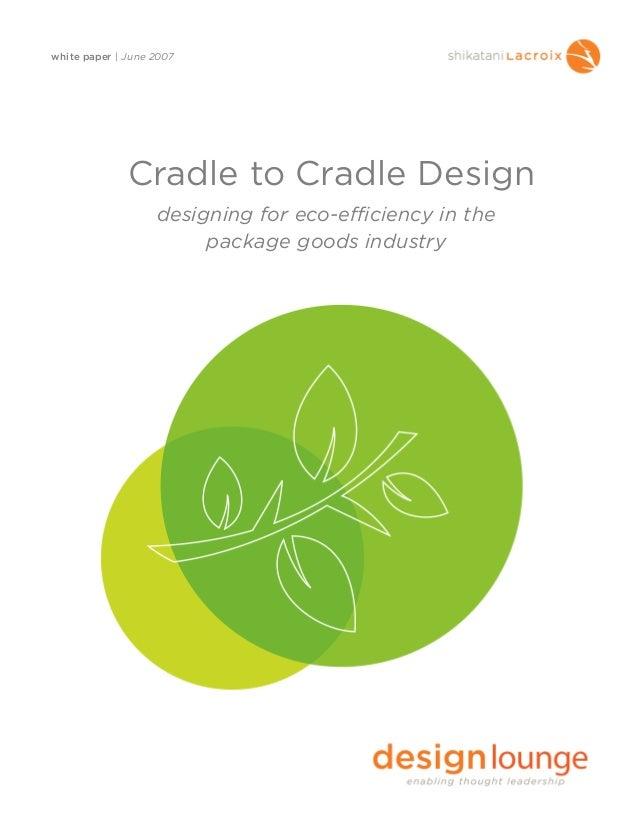 white paper | June 2007Cradle to Cradle Designdesigning for eco-efficiency in thepackage goods industry