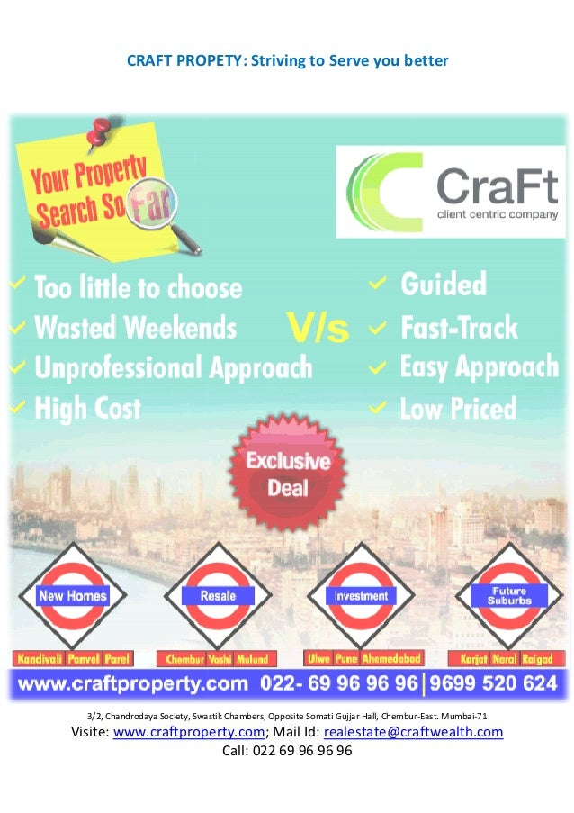 3/2, Chandrodaya Society, Swastik Chambers, Opposite Somati Gujjar Hall, Chembur Visite: www.craftproperty.com CRAFT PROPE...