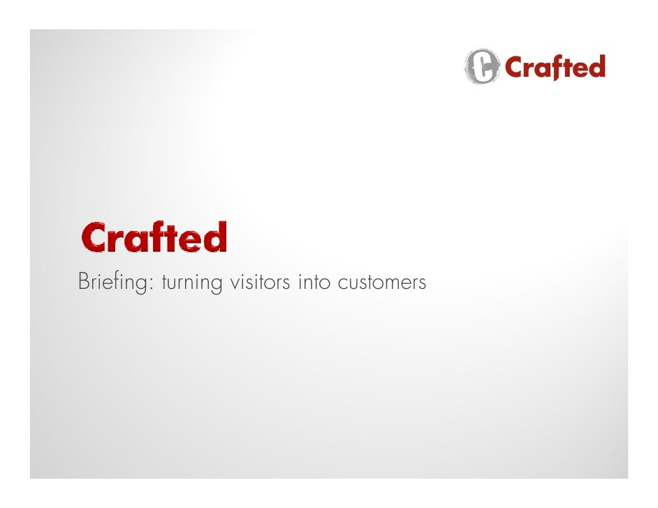 Crafted media how to turn visitors into customers