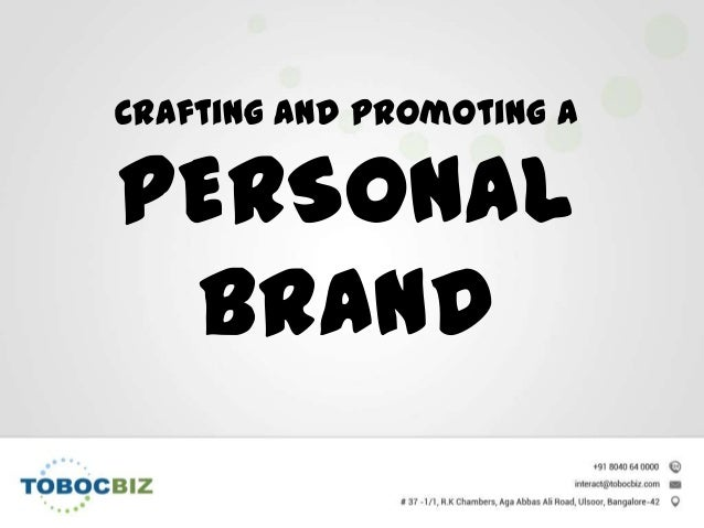 Crafting and Promoting a PERSONAL BRAND