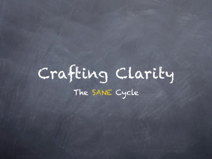 Crafting Clarity    The SANE Cycle