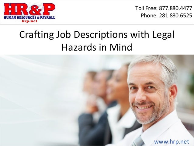 Toll Free: 877.880.4477 Phone: 281.880.6525 www.hrp.net Crafting Job Descriptions with Legal Hazards in Mind