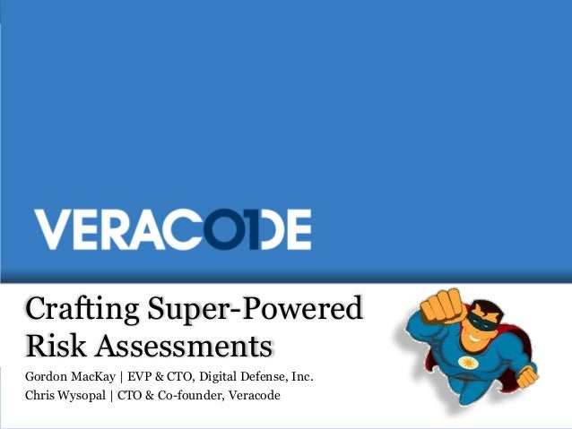 Crafting Super-Powered Risk Assessments by Digital Defense Inc & Veracode
