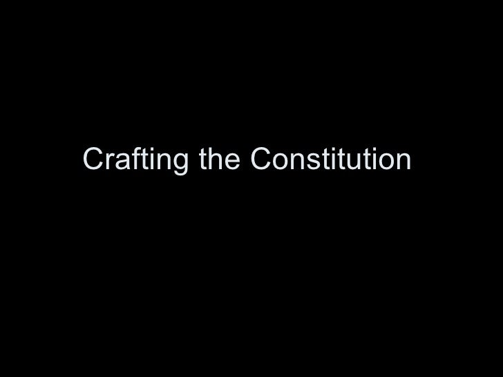 Crafting The Constitution
