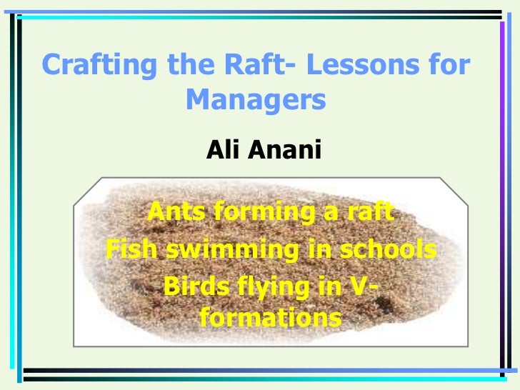 Crafting the raft  lessons for managers