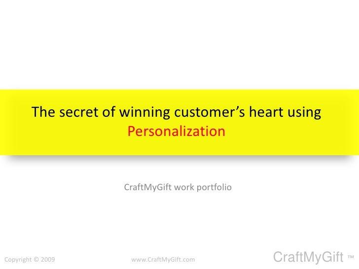 The Secret of winning customers heart
