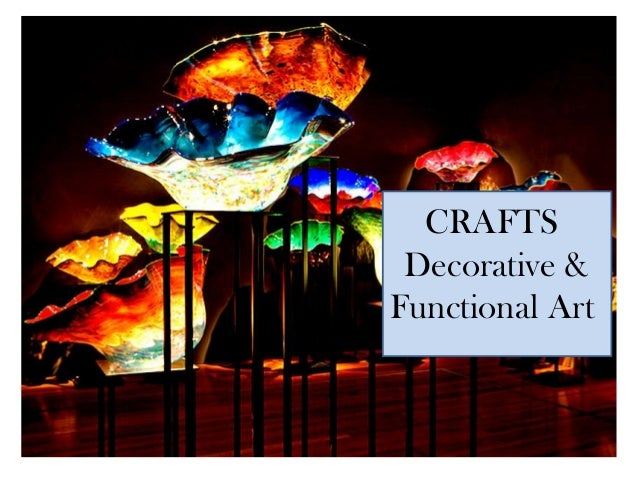 CRAFTS Decorative & Functional Art