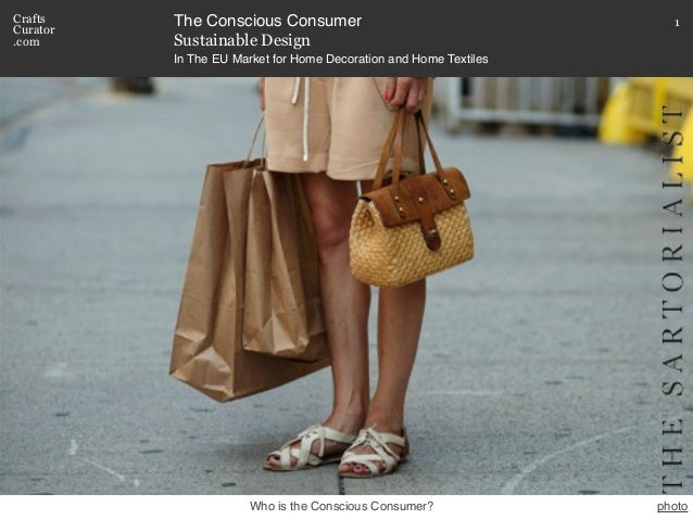 Sustainable DesignThe Conscious Consumer 1CraftsCurator.comIn The EU Market for Home Decoration and Home TextilesWho is th...