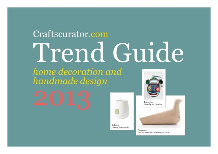 Craftscurator.comTrend Guidehome decoration andhandmade design2013                                          Experience    ...