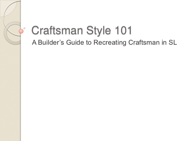 Craftsman Style 101 A Builder's Guide to Recreating Craftsman in SL