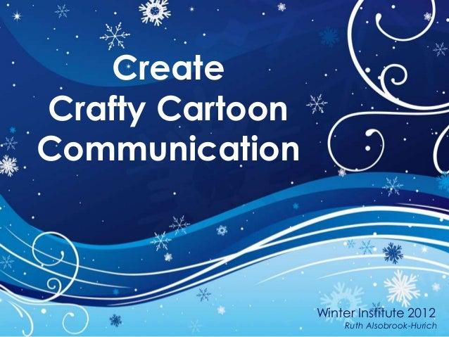 Create Crafty Cartoon Communication WI_2012