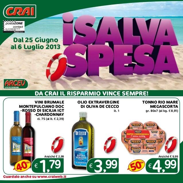Guardalo anche su www.craiweb.itAut. Nr. PTL/MKS/PMP/105/05Valida dal 27/10/2005OLIO EXTRAVERGINEDI OLIVA DE CECCOlt. 1€3,...