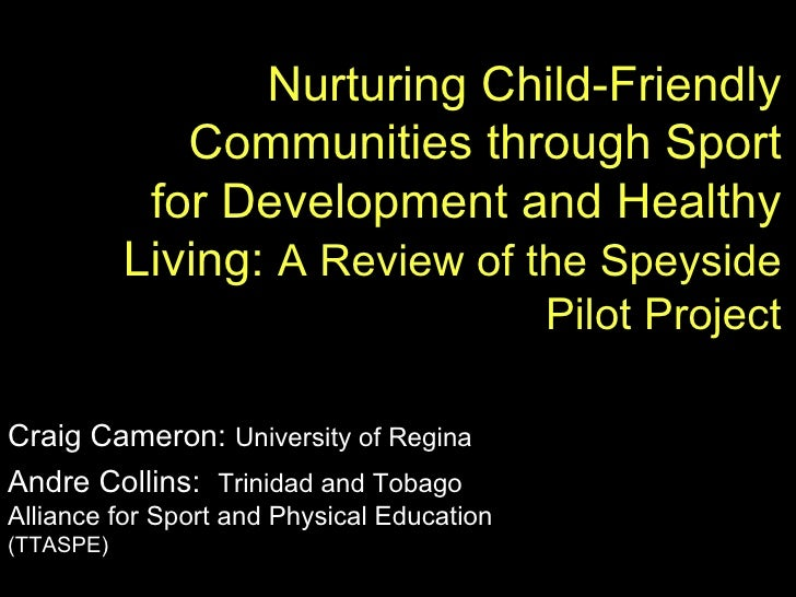 Nurturing Child-Friendly Communities through Sport for Development and Healthy Living:  A Review of the Speyside Pilot Pro...