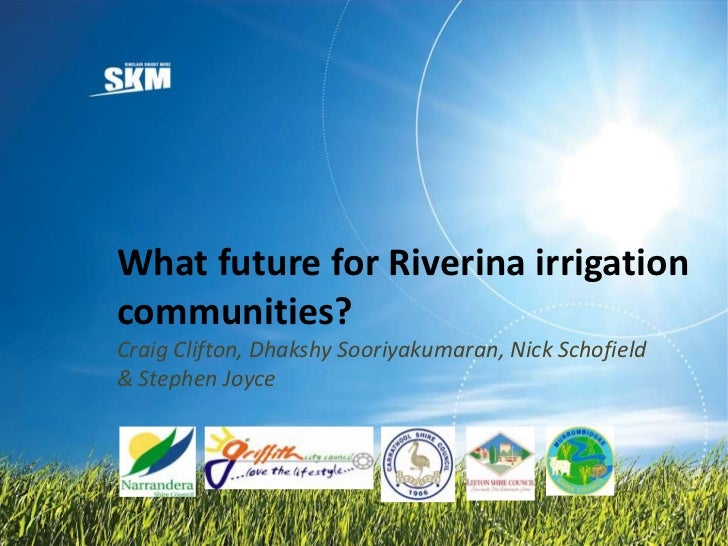 What future for Riverina irrigationcommunities?Craig Clifton, Dhakshy Sooriyakumaran, Nick Schofield& Stephen Joyce