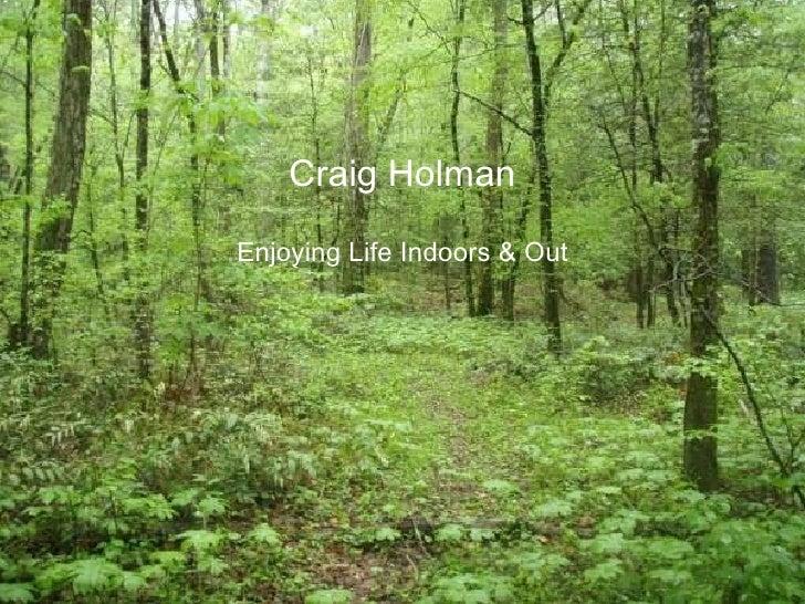 Craig Holman Life Indoors and Out Craig Holman Enjoying Life Indoors & Out