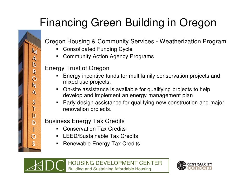 Financing Green Building in Oregon  Oregon Housing & Community Services - Weatherization Program        Consolidated Fundi...