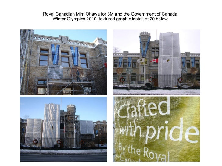Royal Canadian Mint Ottawa for 3M and the Government of Canada    Winter Olympics 2010, textured graphic install at 20 below