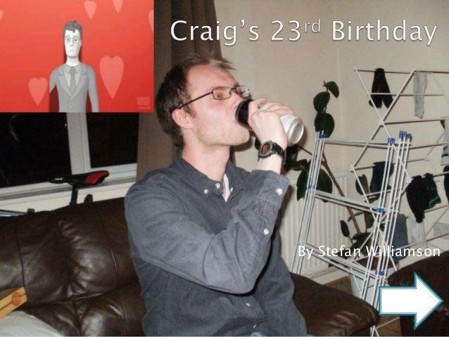 Craig's 23rd birthday
