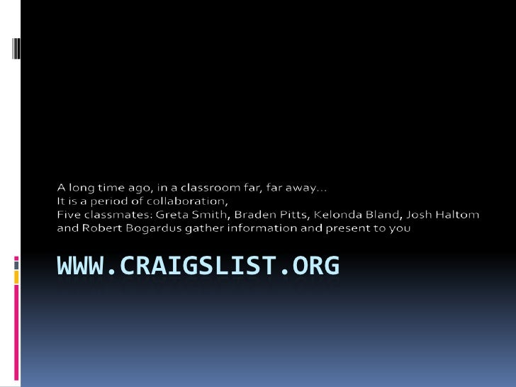 www.craigslist.org<br />A long time ago, in a classroom far, far away…<br />It is a period of collaboration, <br />Five cl...