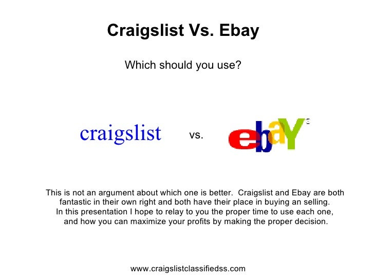 Craigslist Vs. Ebay                      Which should you use?              craigslist                   vs.     This is n...