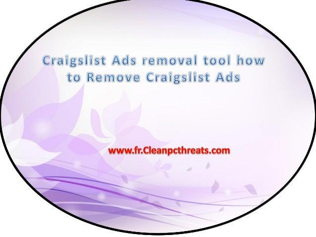 À propos de Craigslist Ads  Craigslist Ads est classé comme un programme indésirable qui est développé par les cyber-crimi...