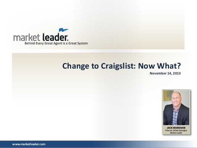Change to Craigslist: Now What? November 14, 2013  www.marketleader.com