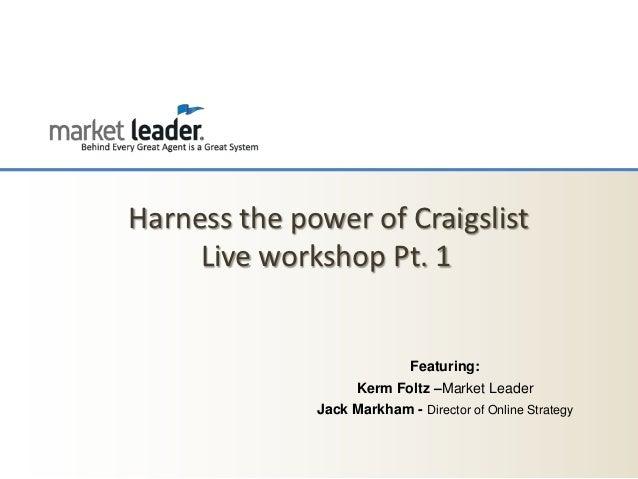 Harness the power of Craigslist     Live workshop Pt. 1                             Featuring:                    Kerm Fol...