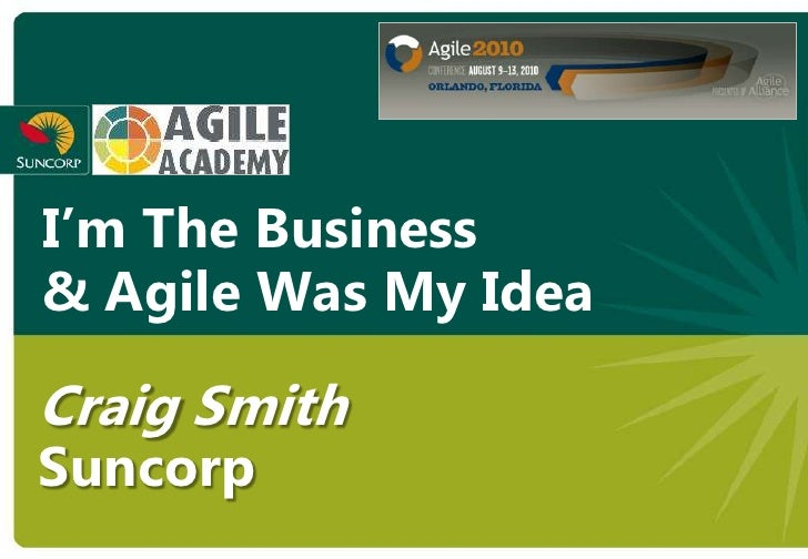 I'm the Business & Agile Was My Idea