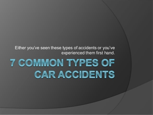 Either you've seen these types of accidents or you've experienced them first hand.