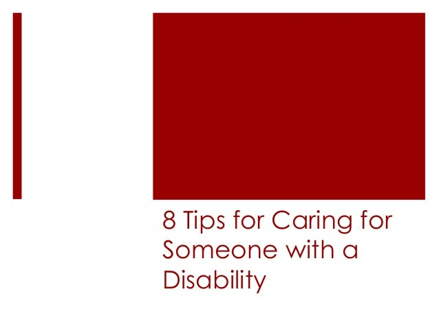8 Tips for Caring for Someone with a Disability