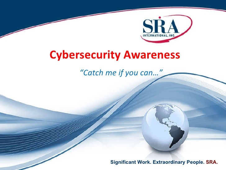 """Cybersecurity Awareness   """" Catch me if you can…"""""""
