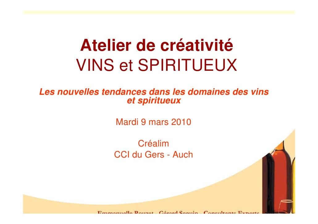 Atelier de créativité         VINS et SPIRITUEUX Les nouvelles tendances dans les domaines des vins                    et ...