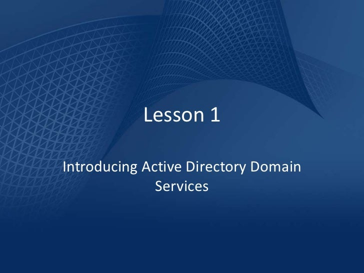 Lesson 1Introducing Active Directory Domain              Services