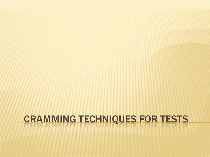Cramming techniques for tests97