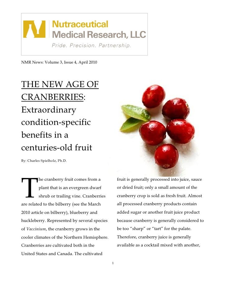 NMR News: Volume 3, Issue 4, April 2010     THE NEW AGE OF CRANBERRIES: Extraordinary condition-specific benefits in a cen...