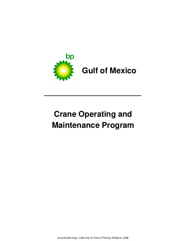 Gulf of Mexico______________________ Crane Operating and Maintenance Program  Uncontrolled Copy. Valid Only at Time of Pri...