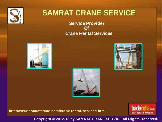 SAMRAT CRANE SERVICE Service Provider Of Crane Rental Services  http://www.samratcrane.com/crane-rental-services.html Copy...