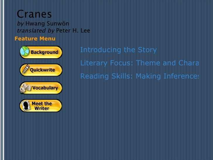 Introducing the Story Literary Focus: Theme and Character Reading Skills: Making Inferences About Motivation Feature Menu ...
