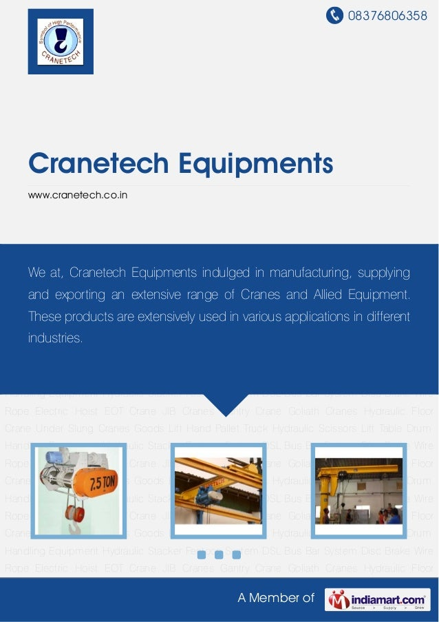 08376806358 A Member of Cranetech Equipments www.cranetech.co.in Wire Rope Electric Hoist EOT Crane JIB Cranes Gantry Cran...