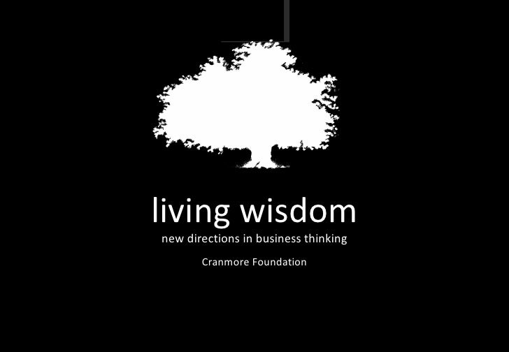 living wisdom new directions in business thinking Cranmore Foundation