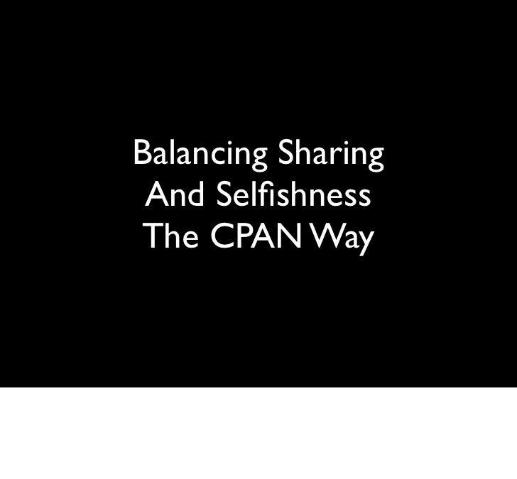 Balancing Sharing  And Selfishness The CPAN Way