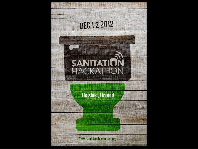 W E L C O M E   TO   C R A PAT HO N        HELS I NK I           Sanitation Hackathon by World Bank