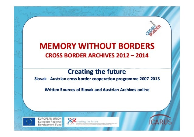 Memory without borders - Cross border archives 2012 – 2014