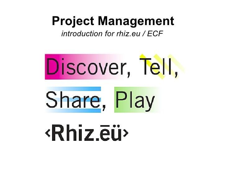 Crash course project management for Rhiz / ECF