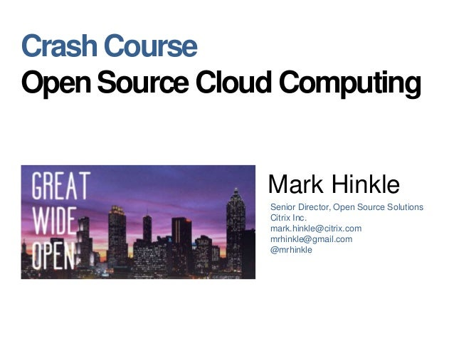 Great Wide Open: Crash Course Open Source Cloud Computing - 2014