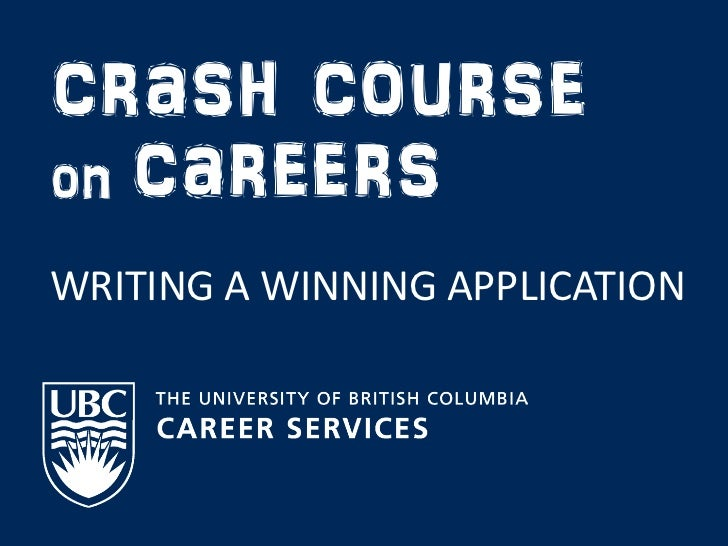 crash courseon careersWRITING A WINNING APPLICATION