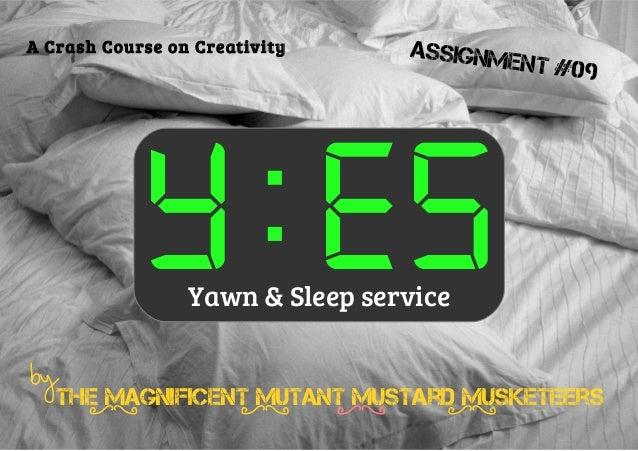 A Crash Course on Creativity     Assignm                                        en   t #09            Y:ES Yawn & Sleep se...